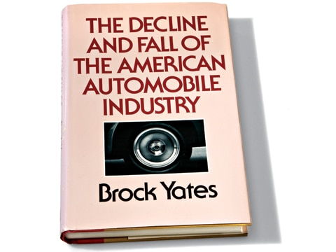 0803 04 z required reading the decline and fall of the american automobile industry by brock yates