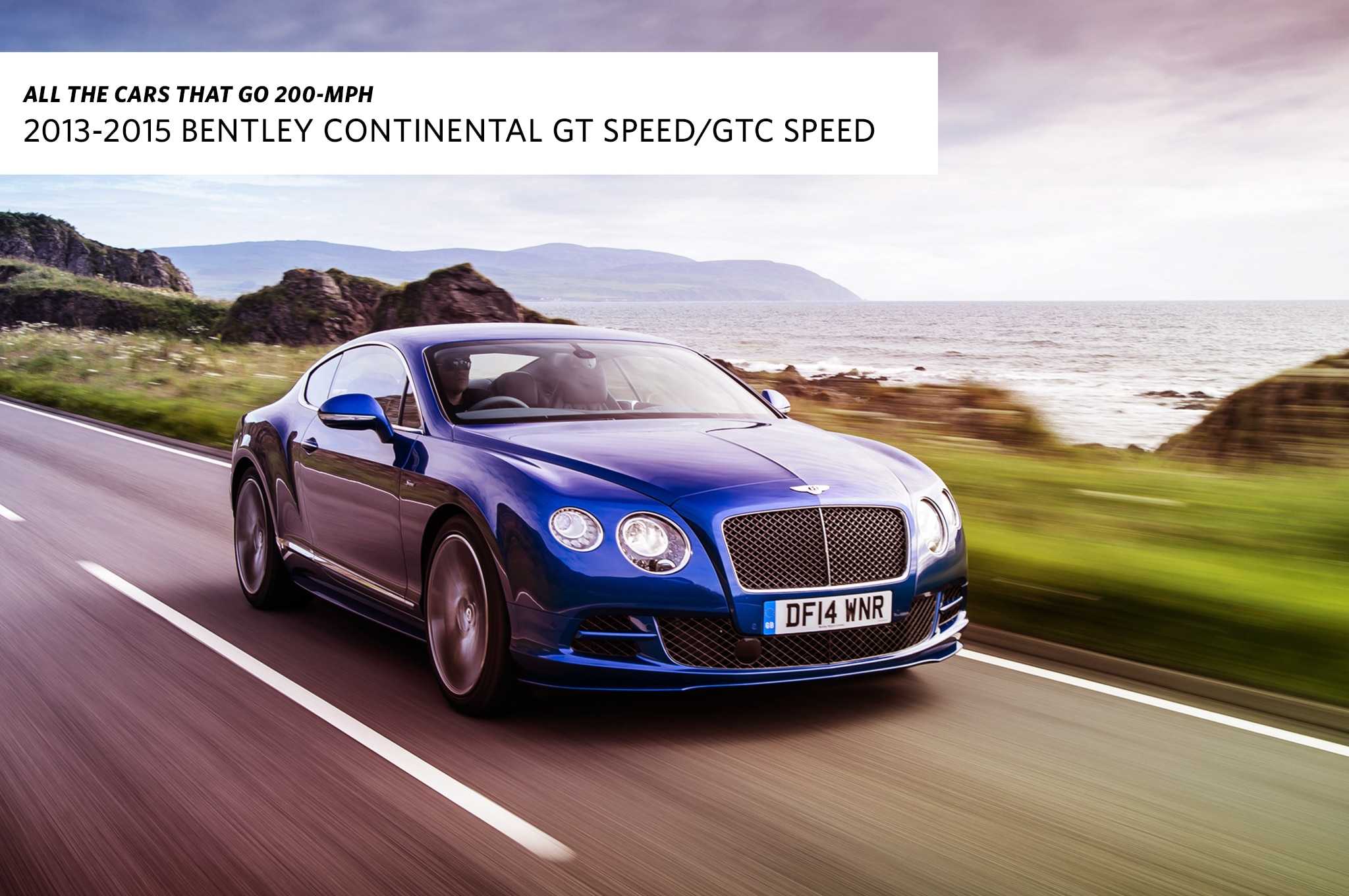 2013 2015 Bentley Continental GT Speed/GTC Speed Top Speed: 203 206 Mph.  Tacking U201cSpeedu201d Onto The End Of A Model Name Is No New Trick For Bentley,  ...